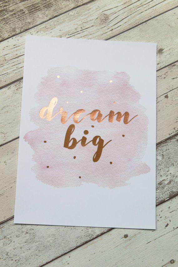 Rose Gold Decor, Copper Foil Print, Copper Home Decor, Copper Wall Art, Girlfriend Gift, Gold Nursery Decor, Dream Big Prints Quotes, Quote