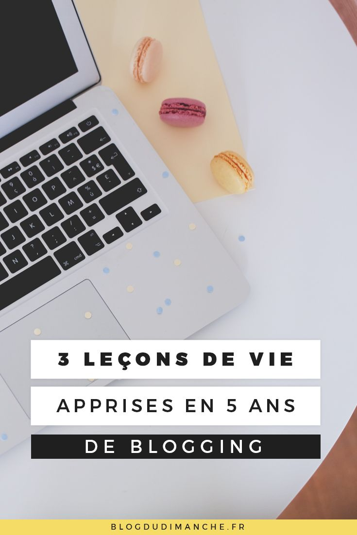Des leçons de vie apprises grâce au blogging, c'est dans ce billet !