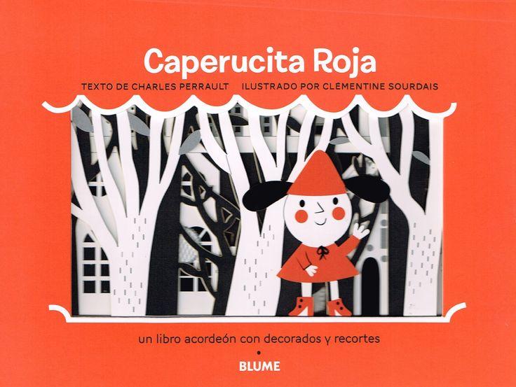 «Caperucita Roja» en una edición nunca vista: un teatro troquelado en acordeón; una preciosidad con el texto de Perrault y las ilustraciones de Clémentine Sourdais: http://www.soupedelespace.fr/leblog/le-petit-chaperon-rouge-charles-perrault-clementine-sourdais/ http://www.veniracuento.com/