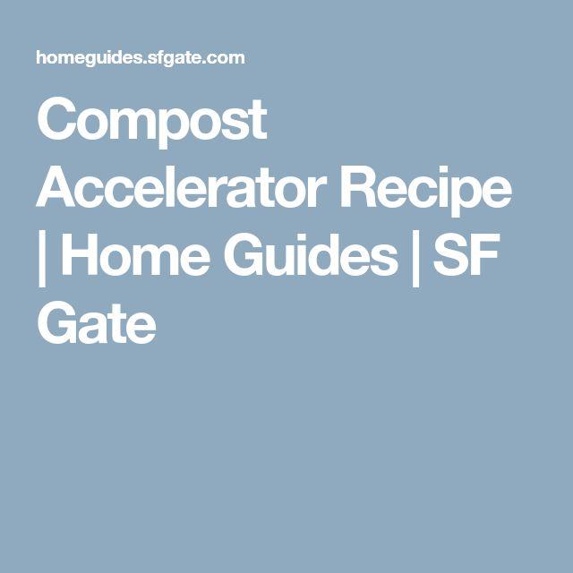 Compost Accelerator Recipe | Home Guides | SF Gate