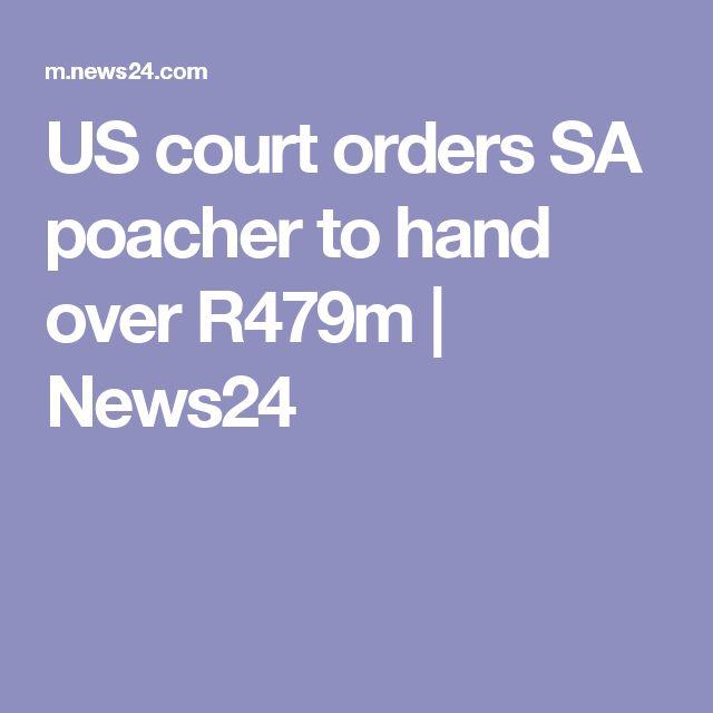 US court orders SA poacher to hand over R479m | News24