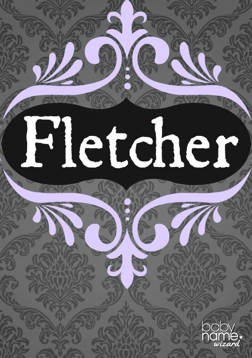 """Fletcher: Meaning, origin, and popularity of the name. A sturdy name meaning """"arrow maker"""", Fletcher has a catchy sound along the lines of Flynn and Archer. But it hasn't yet recovered since hitting a peak in popularity in 1892. We are fond of the nickname Fletch, which may remind you of a mystery-solving reporter played by Chevy Chase in the Fletch films (Fletcher was the character's last name)."""
