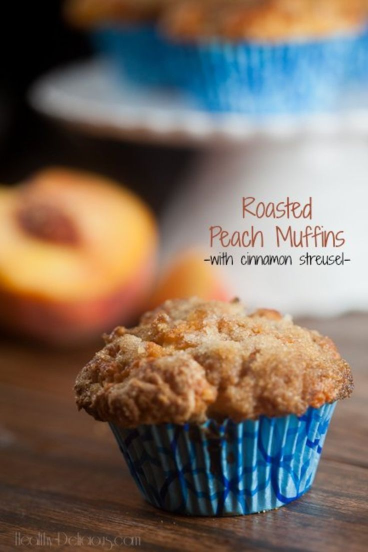 Roasted Peach Muffins with Cinnamon Streusel