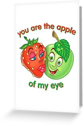 Funny Fruits in Love. Strawberry and happy apple. Valentines day humor. Comic quote: You are the apple of my eye. • Also buy this artwork on stationery, apparel, stickers, and more.