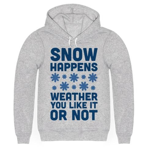 """This funny science design features the weather pun 'Snow Happens Weather You Like It Or Not"""" for some cold weather humor! Perfect for meteorologists, weather people, cold weather, winter time, winter lovers, and snow lovers!"""
