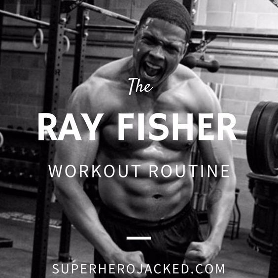 Ray Fisher Workout Routine