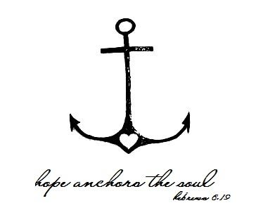 Hope anchors the soul.  Hebrews 6:19