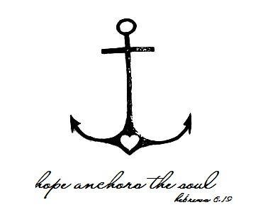 Hope anchors the soul Hebrews 6:19... would make a cute tattoo