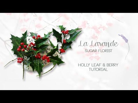 How to make Gumpaste Holly Leaf and Berries Tutorial - LaLavande Sugar Florist…