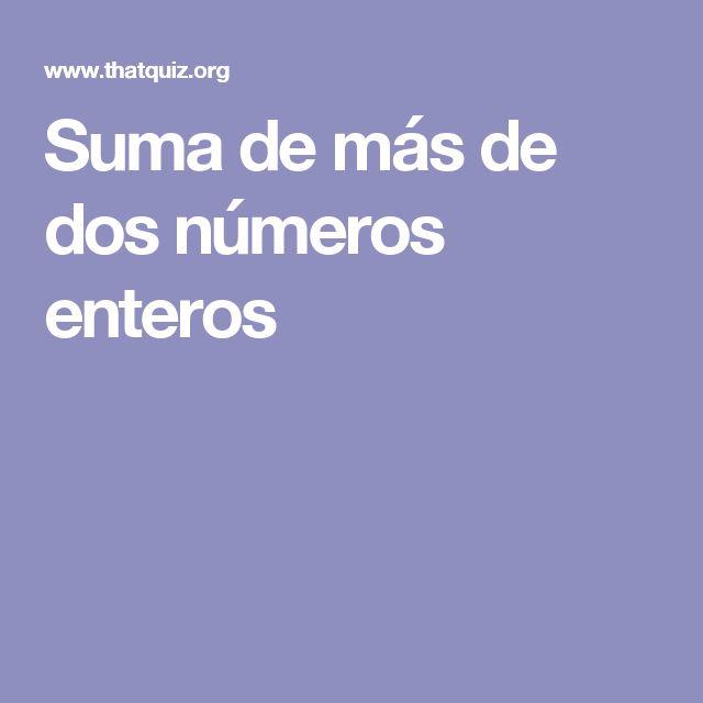 Sumas y restas de más de dos números enteros ( positivos por un lado y negativos por otro)