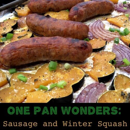 One Pan Wonders: Italian Sausages with Winter Squash
