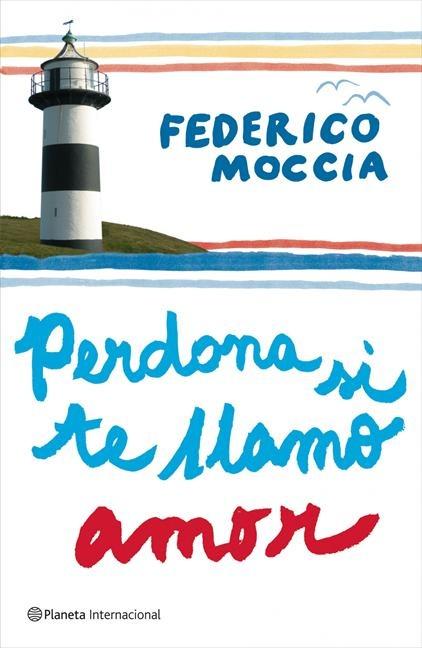 Perdona si te llamo amor / Federico Moccia
