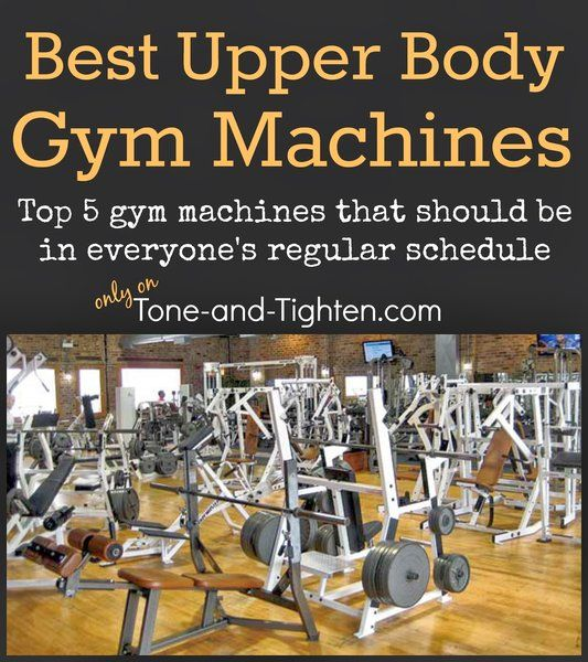 Best Upper Body Gym Machine Exercises – The Moves You Need To Be Doing!