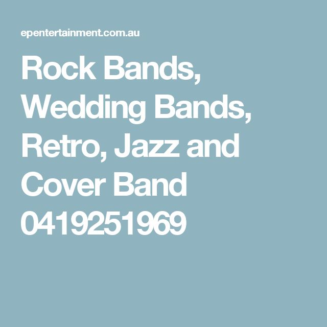Rock Bands, Wedding Bands, Retro, Jazz and Cover Band 0419251969