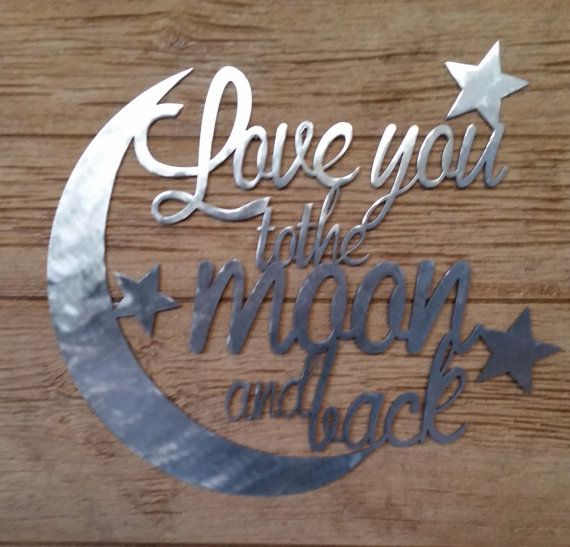 CNC Metal 20 Love You To The Moon and Back Sign as shown. It is sanded and ready to use as is (it will rust if outside) or you can paint with clear coat paint or any color spray paint of your choosing.
