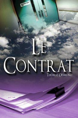 """Le Contrat de Thomas DESMOND  !  Théodore Diès est un vieil homme près de la mort. Mais ses prières seront entendues et un curieux personnage va le rencontrer pour lui proposer un """"contrat""""..."""