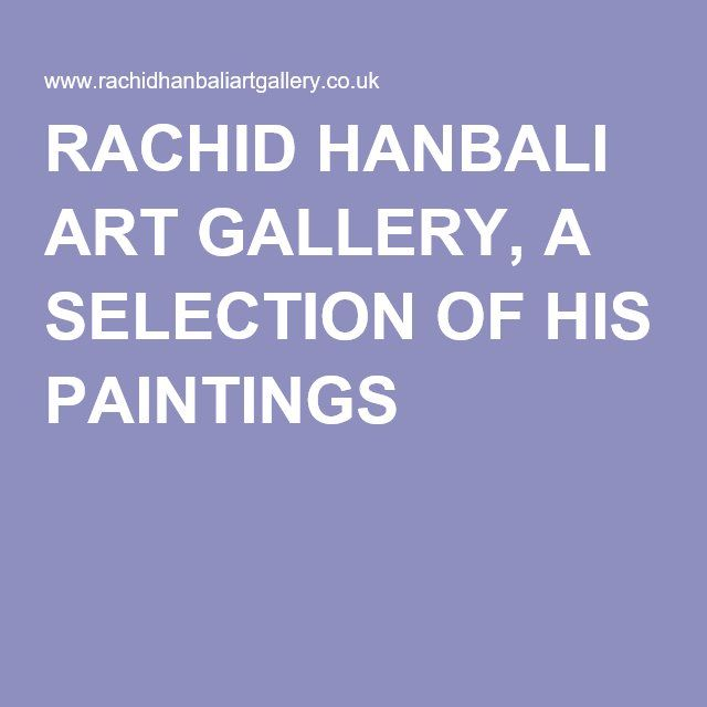 RACHID HANBALI ART GALLERY, A SELECTION OF HIS PAINTINGS