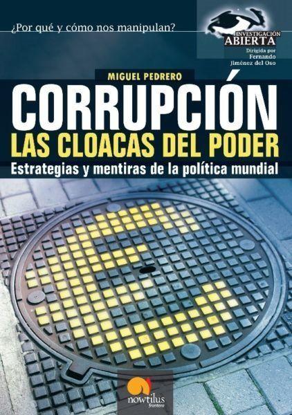 CORRUPCION, LAS CLOACAS DEL PODER   MIGUEL PEDRERO  MEJORESLIBROS