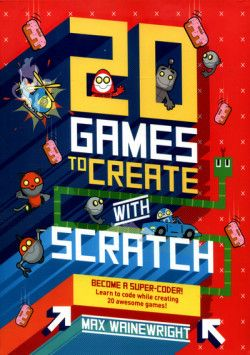 20 Games to Create with Scratch - Max Wainewright (Paperback) (2016) - imusic.dk
