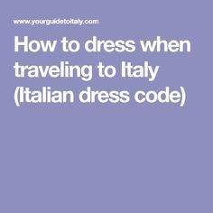 How to dress when traveling to Italy (Italian dress code)