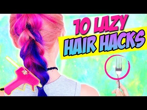 10 HAIR HACKS EVERY LAZY PERSON SHOULD KNOW!!! AWESOME LIFE HACKS FOR HAIR! - YouTube
