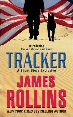 Tracker by James Rollins A short novella (book 7.5) in the Sigma Force series  http://mysterysequels.com/tracker-by-james-rollins.html