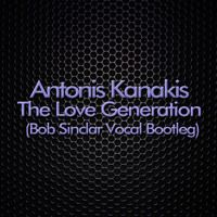 Antonis Kanakis - Love Generation (Bob Sinclar Vocal Bootleg) by Antonis Kanakis Official on SoundCloud