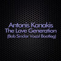 Antonis Kanakis - Love Generation (Bob Sinclar Vocal Bootleg) by Antonis Kanakis Official on SoundCloud