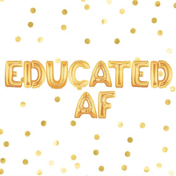 Educated AF Balloons Graduation Balloons Class of 2018 Grad Party Decor College Graduation Nurse Graduation Banner High School Grad