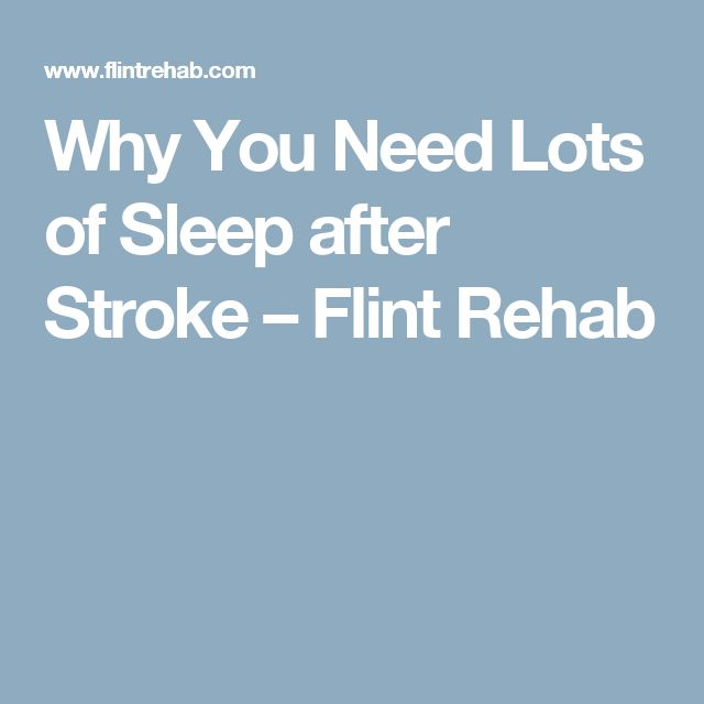 Why You Need Lots of Sleep after Stroke – Flint Rehab