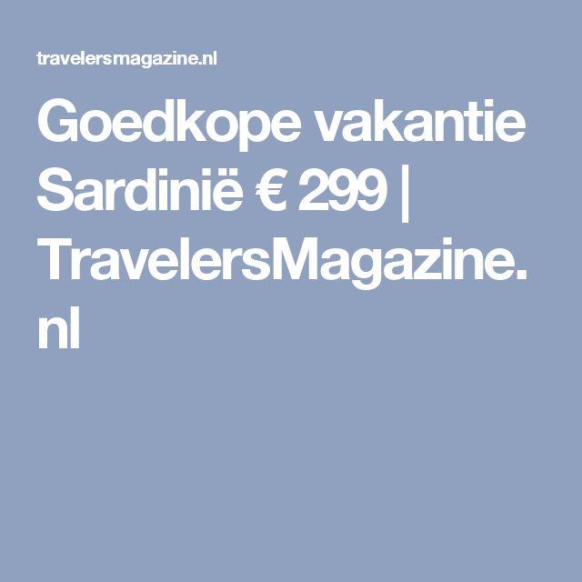 Goedkope vakantie Sardinië € 299 | TravelersMagazine.nl