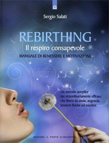 Rebirthing - Il Respiro Consapevole - Libro di Sergio Salati