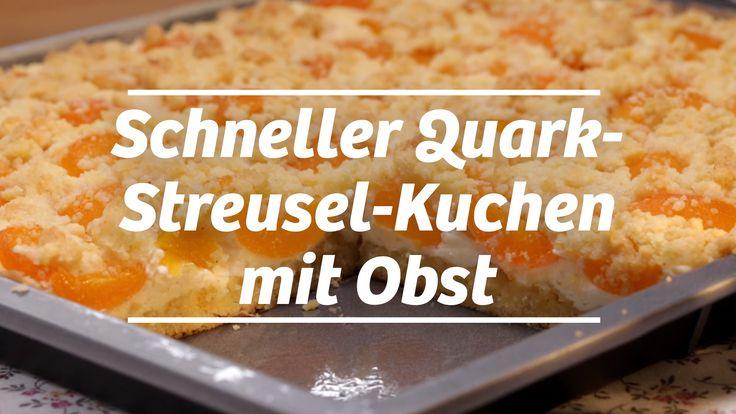 Video-Rezept für Schneller Quark-Streusel-Kuchen mit Obst