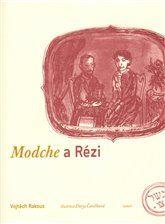 Vojtěch Rakous - Modche a Rézi