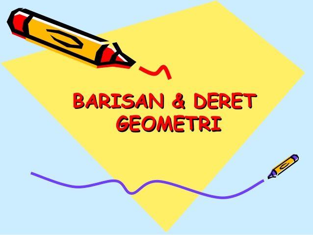 Pengertian, Rumus & Contoh Soal Barisan Dan Deret Geometri Beserta Penjelasan Lengkap - http://www.pelajaran.co.id/2017/12/pengertian-rumus-contoh-soal-barisan-dan-deret-geometri-beserta-penjelasan.html