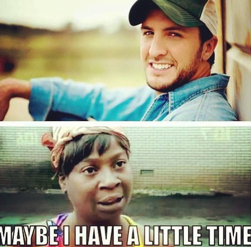 HAHAHA...everybody got time for dat