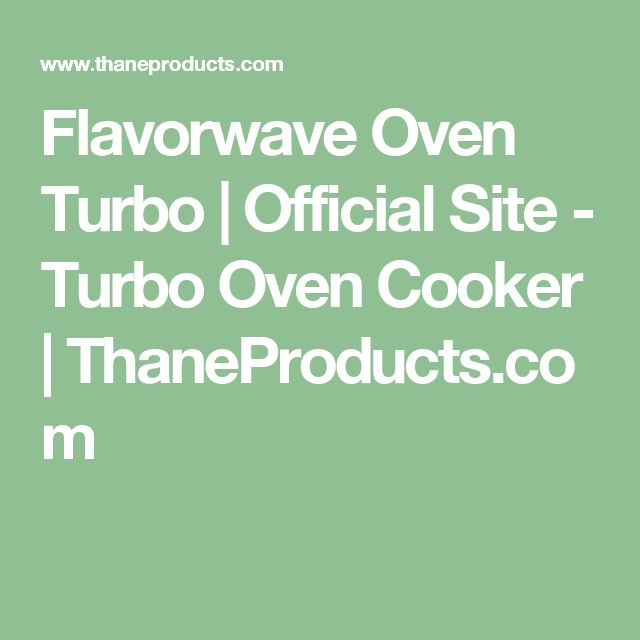 Flavorwave Oven Turbo | Official Site - Turbo Oven Cooker | ThaneProducts.com