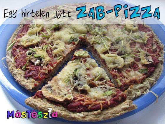 Egy hirtelen jött zab - pizza | MásTészta