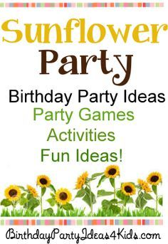 Sunflower theme birthday party ideas for kids, tweens and teens.  Games, activities and more.   http://www.birthdaypartyideas4kids.com/sunflower-party.html