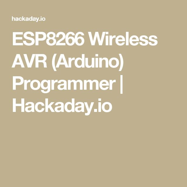 ESP8266 Wireless AVR (Arduino) Programmer | Hackaday.io