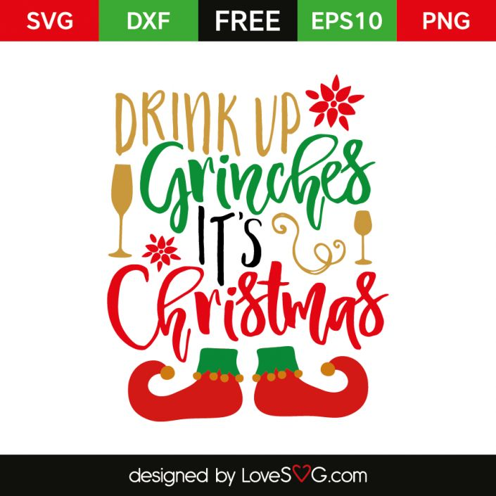 *** FREE SVG CUT FILE for Cricut, Silhouette and more *** Drink up Grinches it's Christmas