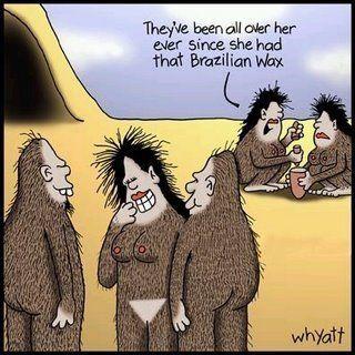 Good Humor from Prehistoric Era That brazilian Wax