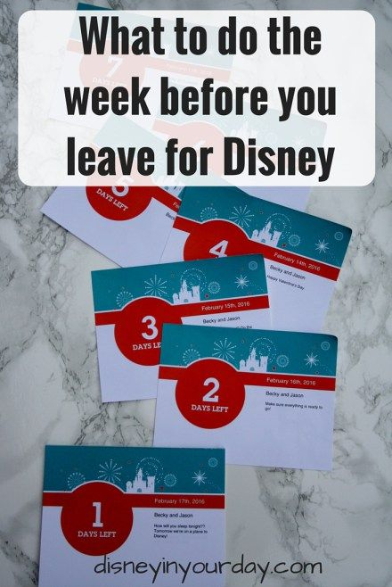What to do the week before you leave for Disney