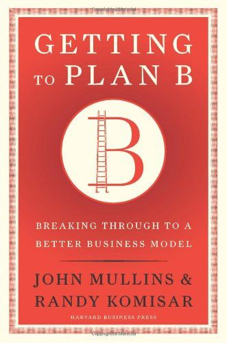 54 best problem solving decision making images on pinterest fantastic book for entrepreneurs getting to plan b by john mullins randy komisar fandeluxe Gallery