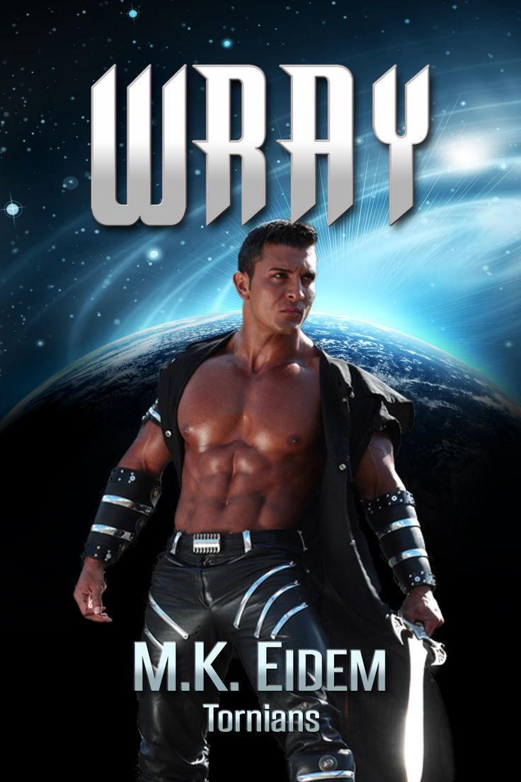 Wray: Tornians Series Book 2 Is Out On Amazon On August 30 Pre