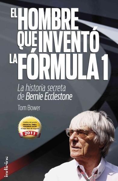 El hombre que invento la Formula 1 / No Angel: La historia secreta de Bernie Ecclestone/ The Secret Life of Berni...