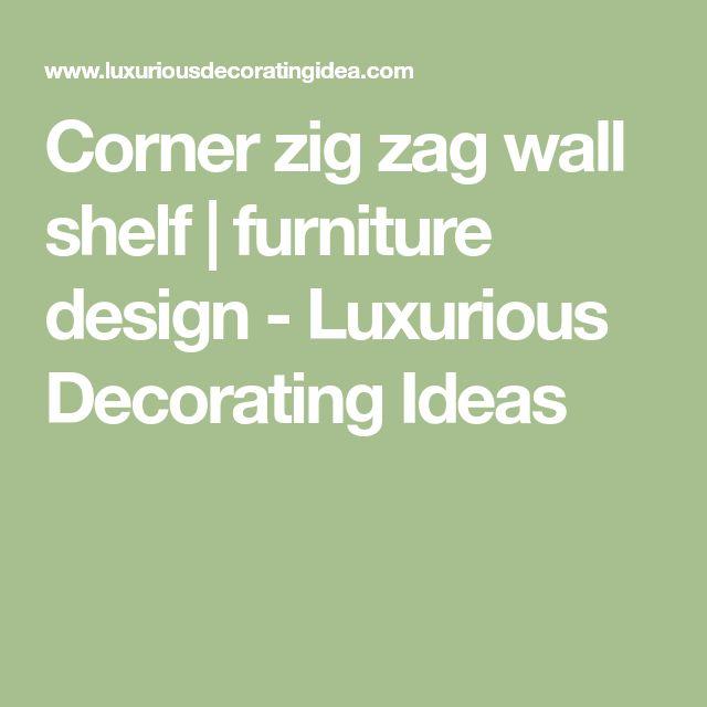 Corner zig zag wall shelf | furniture design - Luxurious Decorating Ideas