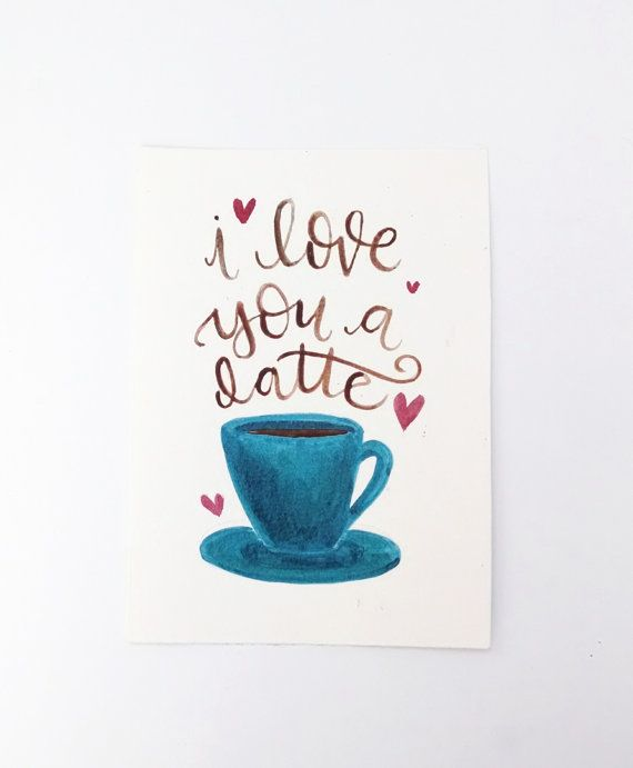 """I love you a latte"" Valentine's Day hand lettering, coffee quote, cheesy love quote, home decor, valentine's day gift"