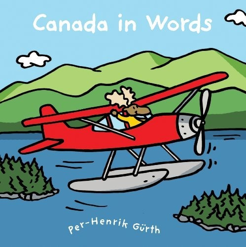 Canada in Words, written and illustrated by Per-Henrik Gürth