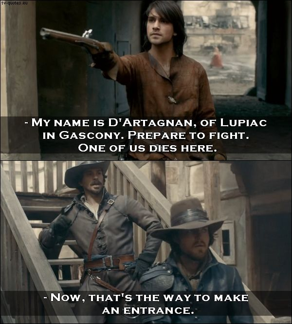 TV Quotes: The Musketeers - Quote - That's the way to make an entrance
